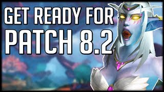 ITS ALMOST HERE! Everything To Do BEFORE Patch 8.2 Goes Live | WoW BfA