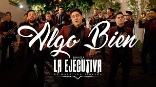 download musica Banda La Ejecutiva - Algo Bien