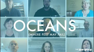 Oceans (Where Feet May Fail) by The ZOE Group