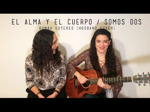 Bomba Estéreo - El Alma y El Cuerpo / Somos Dos (Hosband Cover)