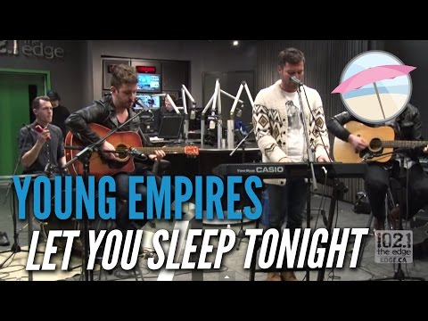 Young Empires - Let You Sleep Tonight (Live at the Edge)