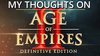 My Thoughts On - Age of Empires II Gameplay Trailer