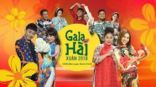 GALA HÀI XUÂN 2018 - PHẦN 1 | CHƯƠNG TRÌNH ĐÓN GIAO THỪA 2018