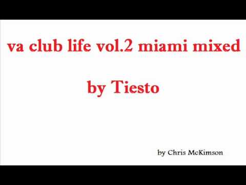 best of house music VA club life vol.2 miami mixed by Tiesto