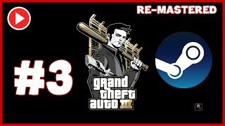 Grand Theft Auto 3 Gameplay Walkthrough Part 3 | 1080p HD Remastered
