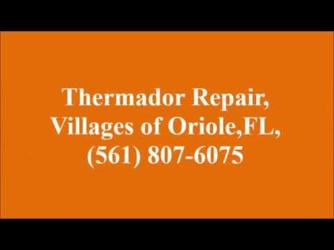 Thermador Repair, Villages of Oriole, FL, (561) 807-6075