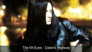 Watch 69 Eyes Dawns Highway video