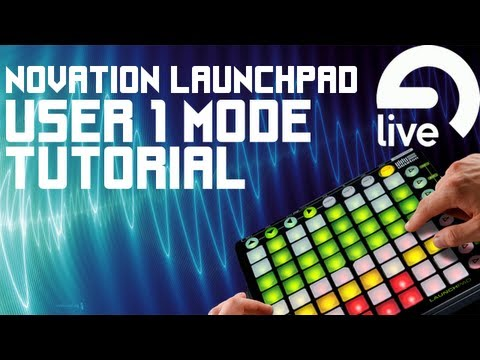 How to Use 'User 1' Mode - Novation Launchpad - Drum Rack - Ableton Live 9