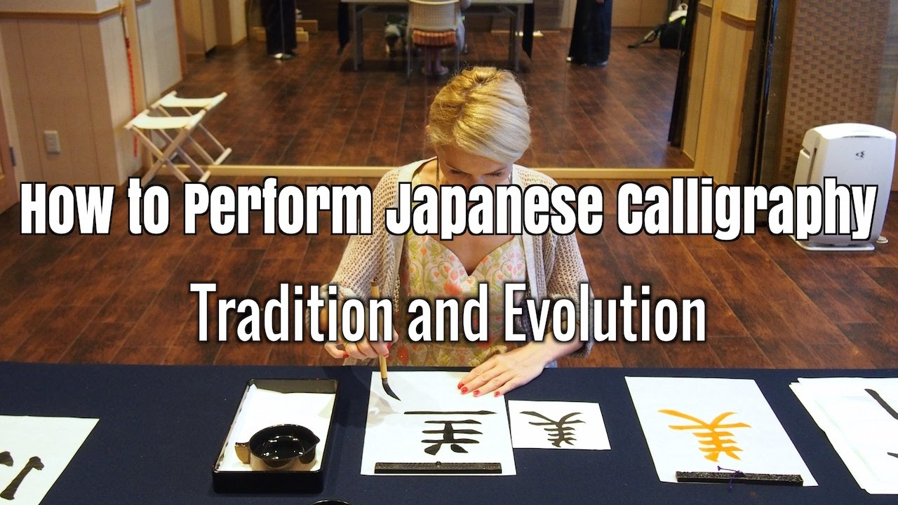 How to Perform Japanese Calligraphy : Tradition and Evolution