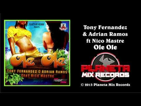 Tony Fernandez & Adrian Ramos Ft Nico Mastre - Ole Ole (Radio Edit)