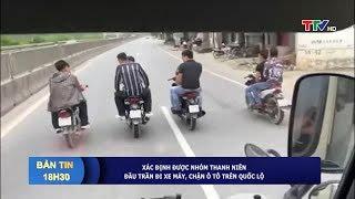Đã xác định được nhóm thanh niên đầu trần đi xe máy, chặn ô tô trên quốc lộ 1A