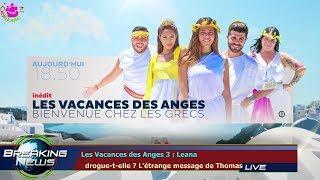 LES VACANCES DES ANGES 3 : LEANA   DROGUE-T-ELLE ? L'ÉTRANGE MESSAGE DE THOMAS