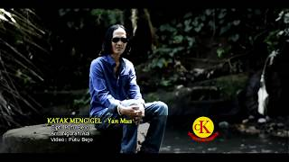 Download Lagu KATAK MENGIGEL - Yan Mus - Cipt: Putu Bejo - Lagu Realita jaman Sekarang Gratis STAFABAND