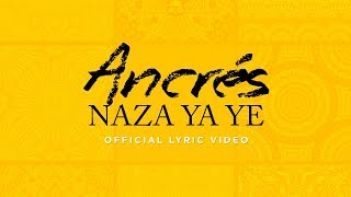 Ancrés - Naza Ya Ye [Official Lyric video]
