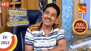 Taarak Mehta Ka Ooltah Chashmah - Ep 2852 - Full Episode - 31st October, 2019