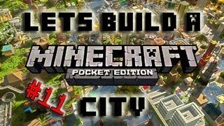 Minecraft PE- Let's Build A City (Episode 11)