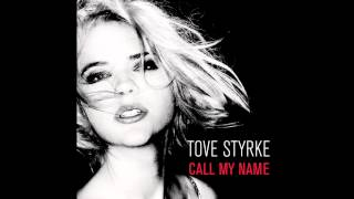Tove Styrke - Call My Name (HD/HQ) (with lyrics)