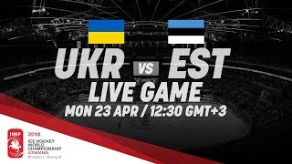 Ukraine - Estonia | Live | 2018 IIHF Ice Hockey World Championship Division I Group B
