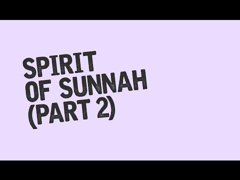 Spirit Of Sunnah (Part 2) - Ust Badrusalam.Lc