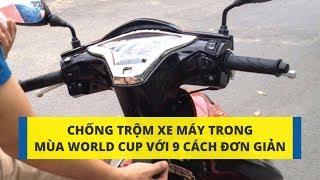 Chống Trộm Xe Máy Trong Mùa World Cup Với 9 Cách Đơn Giản | CafeAuto