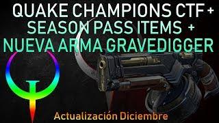 Quake Champions season pass ITEMS | Nueva arma GRAVEDIGGER | CTF | Diciembre 2018 update | Español