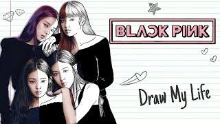 BLACKPINK   Draw My Life