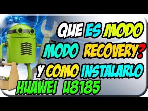 Que es Modo Recovery. Como instalar Recovery 6 (Huawei U8185)