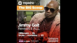 Millionaire at 28 ,Broke and homeless by 30 - Jimmy Gait reveals it all