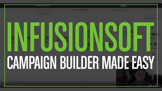 Infusionsoft Campaign Builder Made Easy (Part 1)