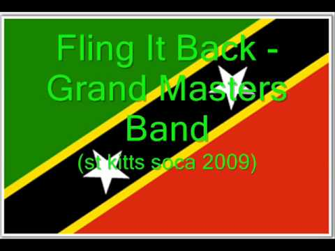 Fling It Back - Grand Masters Band (St Kitts Soca 2009)