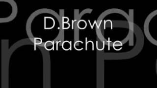 Watch D. Brown Parachute video