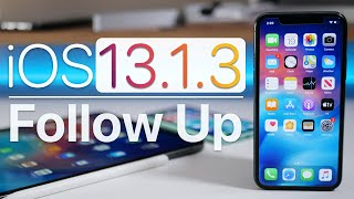 iOS 13.1.3 - Follow Up