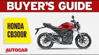 Honda CB300R - Worth the Wait? | Buyer's Guide | Autocar India