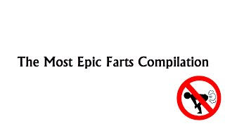 The Most Epic Farts Compilation - Funny Video