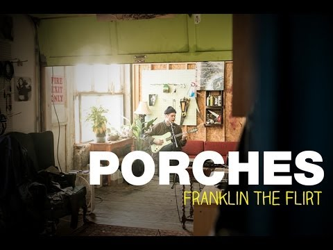 Porches - Franklin The Flirt