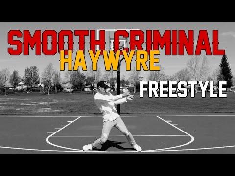 SMOOTH CRIMINAL | HAYWYRE | Elliott Villanueva Freestyle