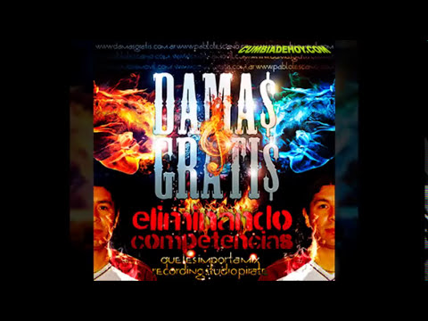 Damas Gratis - Eliminando Competencias (CD PIRATA) 2014