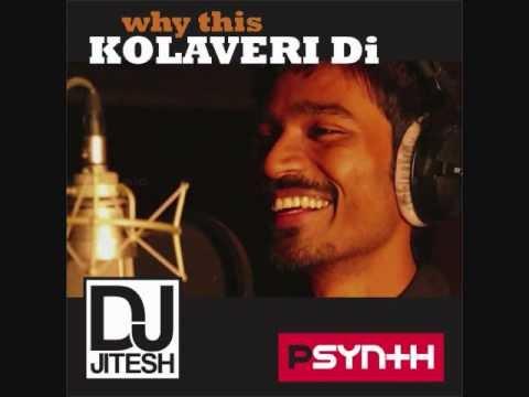 Why This Kolaveri Di (Remix) - DJ Jitesh & PSynth Feat. Dhanush...