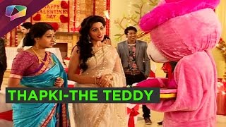 Thapki turns a teddy bear on Thapki...Pyaar Ki