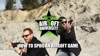 How to spoil an airsoft game