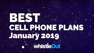 Best Cell Phone Plans of January 2019