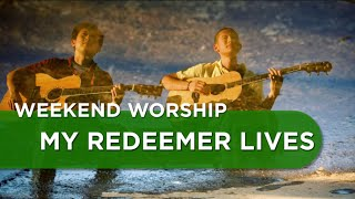 My Redeemer Lives - Hillsong United Cover | Weekend Worship with The Fu