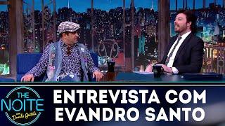Entrevista com Evandro Santo   The Noite (26/07/18)