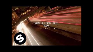 Moby & Lucky Date - Delay (Available March 24)