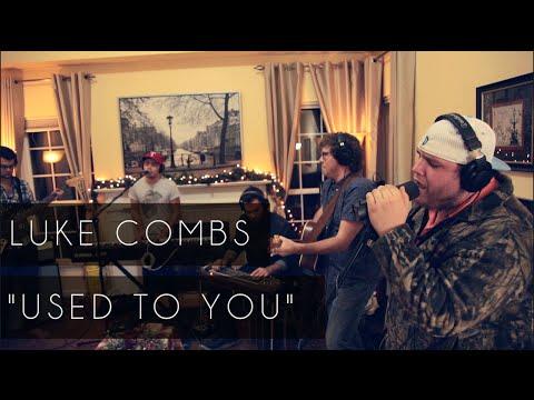 """Used To You"" - Luke Combs"