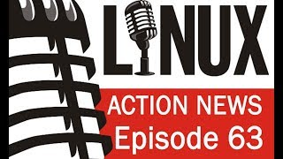 Linux Action News 63