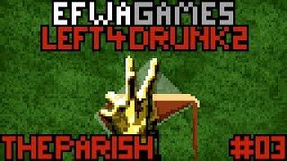 Zombie Parade (Left 4 Drunks 2: The Parish w/ friends, part 3)