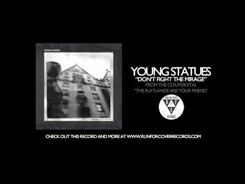 Young Statues – Don't Fight the Mirage