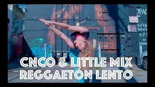 Download Lagu CNCO, Little Mix - Regggaetón Lento (Remix) | Hamilton Evans Choreography Gratis STAFABAND