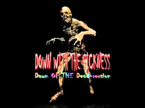 Down With The Sickness - Dawn of The Dead Version